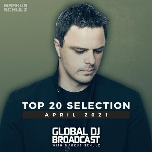 Markus Schulz — Global DJ Broadcast: Top 20 April 2021 (2021)