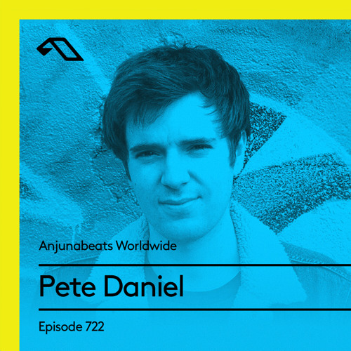 Pete Daniel — Anjunabeats Worldwide 722 (2021-04-19)