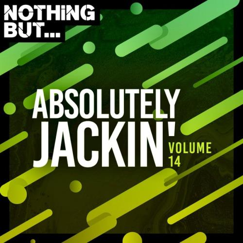 Nothing But... Absolutely Jackin' Vol 14 (2021)