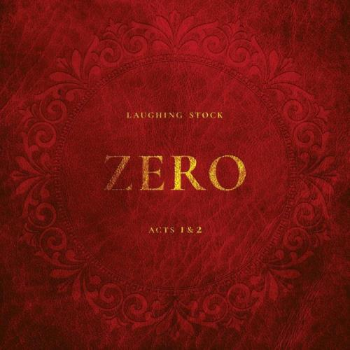 Laughing Stock — Zero Acts 1 & 2 (2021)