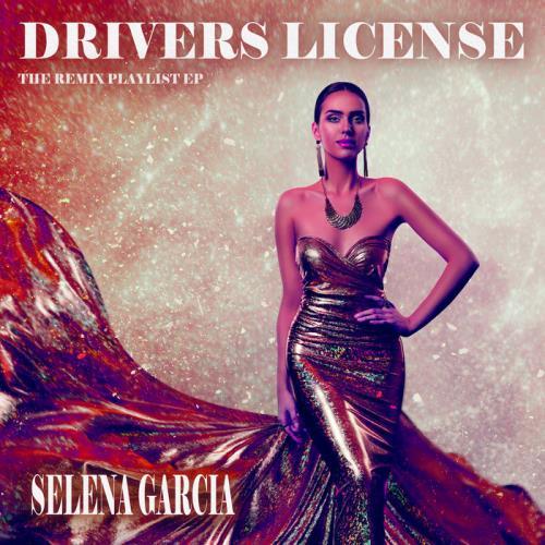 Selena Garcia — Drivers License (The Remix Playlist EP) (2021)