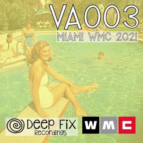 Deep Fix Recordings VA003 Miami WMC (2021)