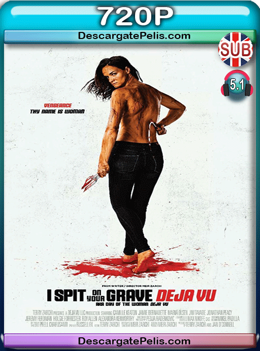 I spit on your grave. Deja vu 2019 720p BRrip Subtitulado