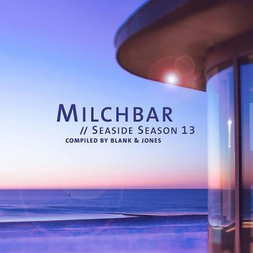 Milchbar Seaside Season 13 (Compiled by Blank & Jones) (2021)