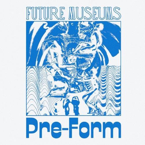 Future Museums — Pre-Form (2021)