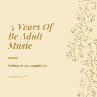 5 Years Of Be Adult Music (2021) (MP3)