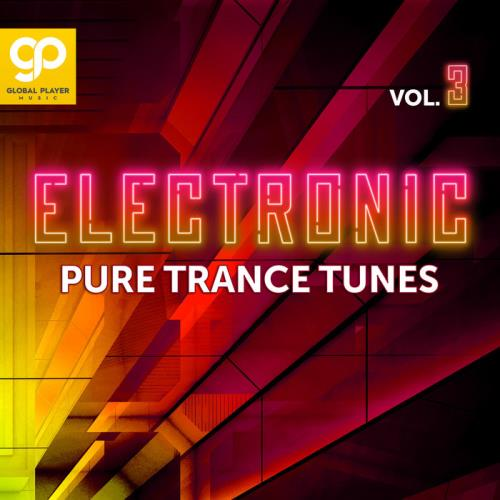Electronic Pure Trance Tunes Vol 3 (2021)