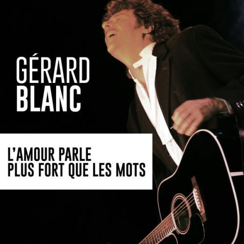 Gerard Blanc — L'Amour Parle Plus Fort Que Les Mots (2021)