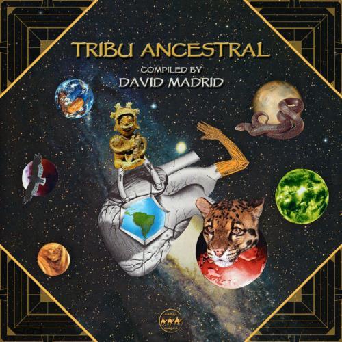 Tribu Ancestral (Compiled By David Madrid) (2021)