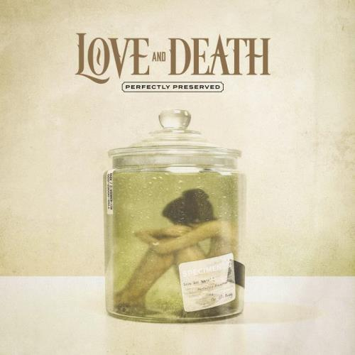 Love & Death — Perfectly Preserved (2021) FLAC