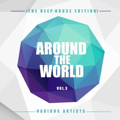 Around The World, Vol. 3 (The Deep-House Edition) (2021)