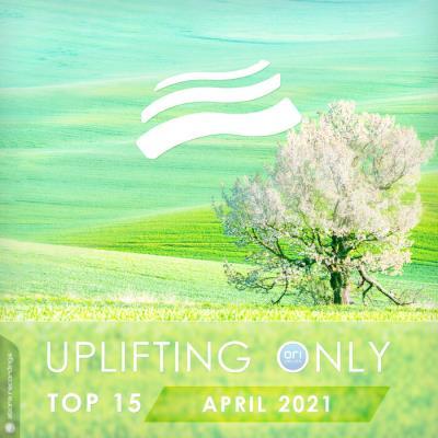 Uplifting Only Top 15: April 2021 (2021)