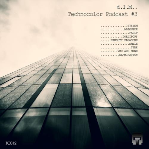 D.I.M. — Technocolor Podcast 3 (2021)