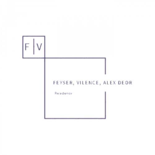 Feyser, Vilence, Alex Deor — Residency (2021)