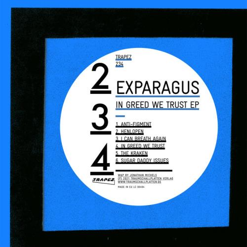 Exparagus — In Greed We Trust (2021)