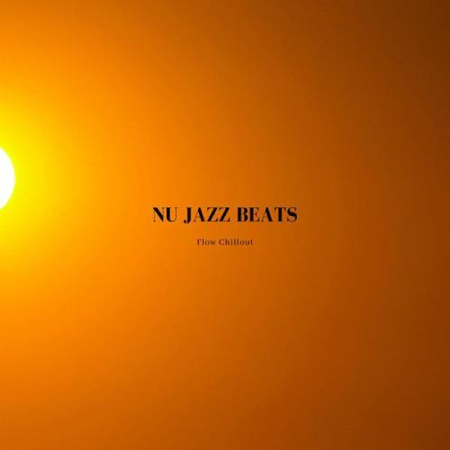 Flow Chillout — Nu Jazz Beats (2021)