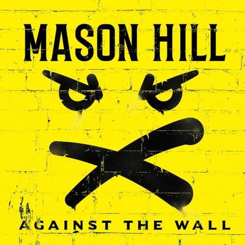 Mason Hill — Against The Wall (2021) FLAC