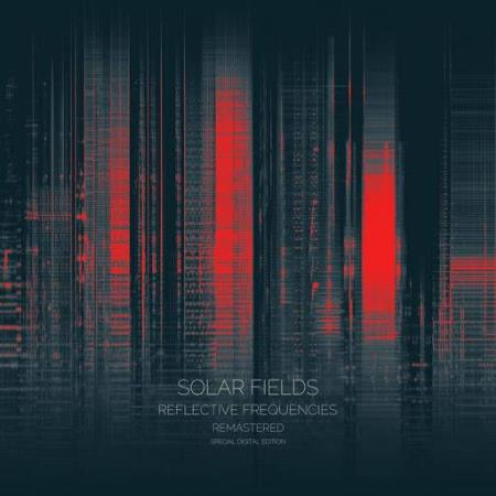 Solar Fields — Reflective Frequencies Reflective Frequencies (Special Re-Mastered Edition) (2021)