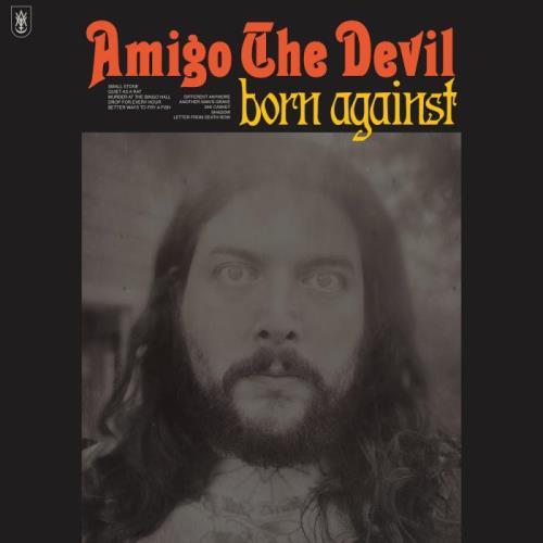 Amigo the Devil — Born Against (2021)