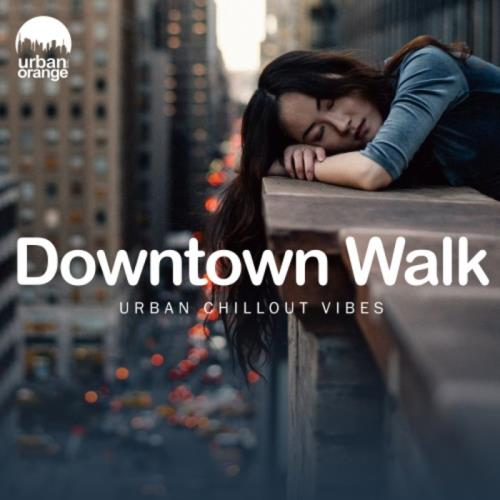 Downtown Walk: Urban Chillout Vibes (2021)