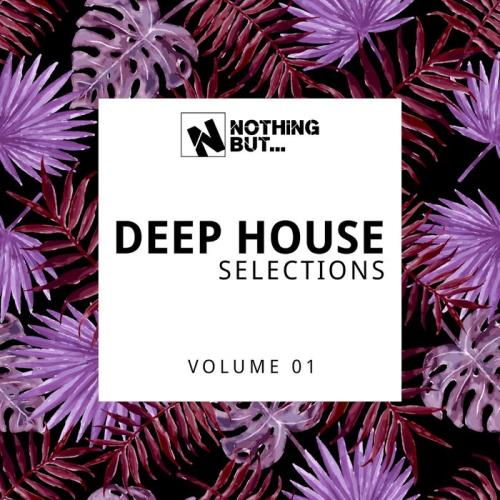 Nothing But... Deep House Selections Vol 01 (2021)