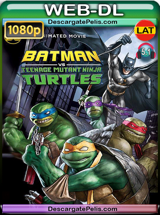 Batman vs. teenage mutant ninja turtles 2019 1080p WEB-DL Latino – Inglés