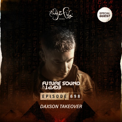 Aly & Fila — Future Sound Of Egypt 698 (2021-04-21) Daxson Takeover