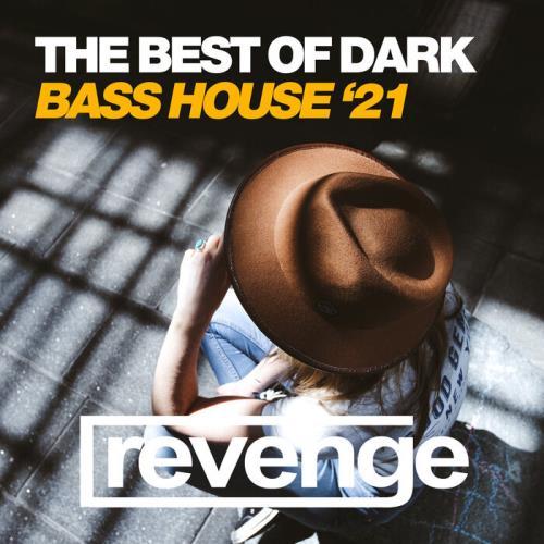 The Best Of Dark Bass House '21 (2021)