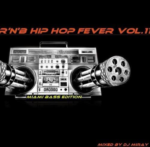 Black RnB Hip Hop Fever Vol.11 (Mixed By DJ Miray) (2021)