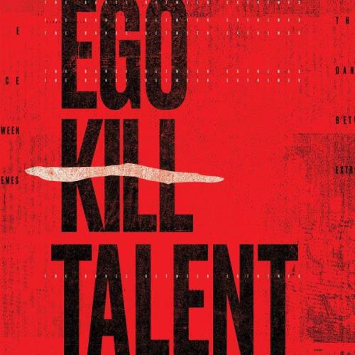 Ego Kill Talent — The Dance Between Extremes (2021)