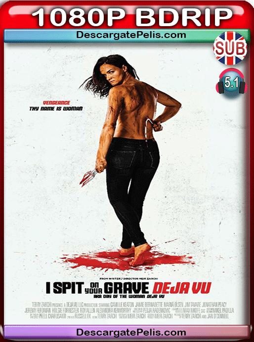 I spit on your grave. Deja vu 2019 1080p BDrip Subtitulado
