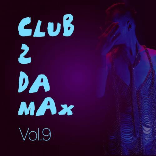 Club 2 Da Max, Vol. 9 (2021)