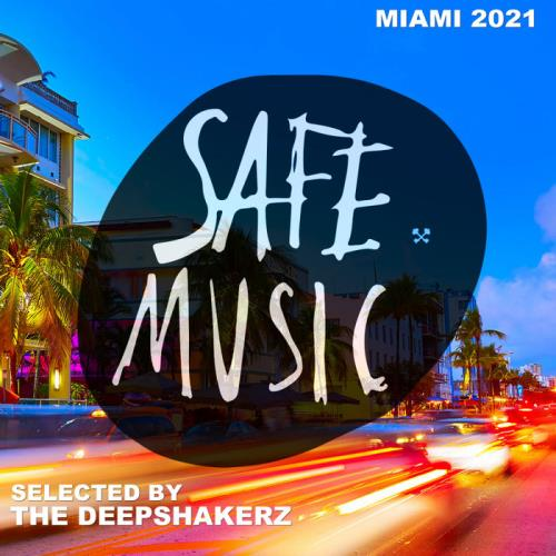 Safe Miami 2021 (Selected By The Deepshakerz) (2021)