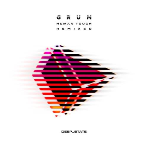Grum — Human Touch (Remix Album) (2021)