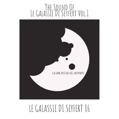 The Sound Of Le Galassie Di Seyfert Vol. 1 (2021)