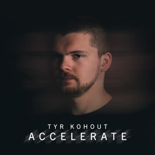 Tyr Kohout — Accelerate (2021)