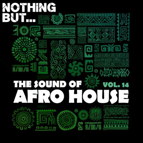 Nothing But... The Sound Of Afro House Vol 14 (2021)