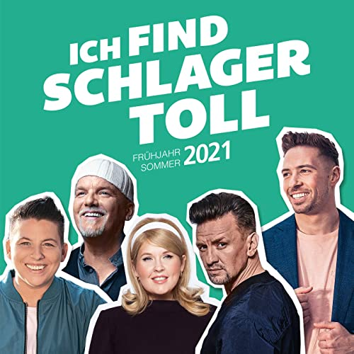 Ich find Schlager toll (Fruehjahr Sommer 2021) (2021)