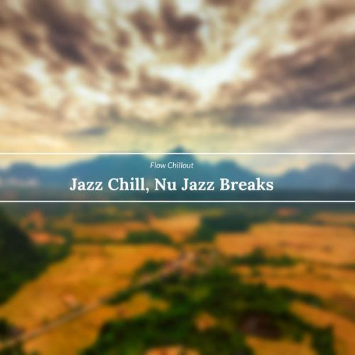 Flow Chillout — Jazz Chill, Nu Jazz Breaks (2021)