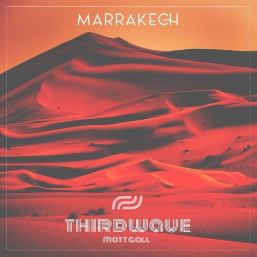 Thirdwave & Matt Gall — Marrakech (2021)