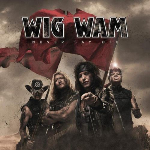 Wig Wam — Never Say Die (2021) FLAC