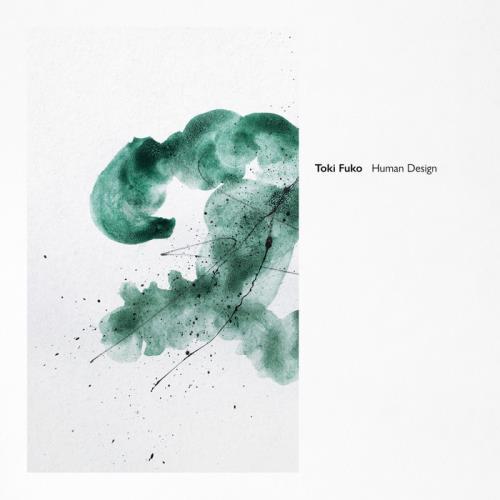 Toki Fuko — Human Design (2021)