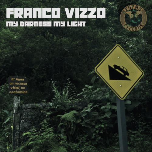 Franco Vizzo — My Darkness My Light (2021)