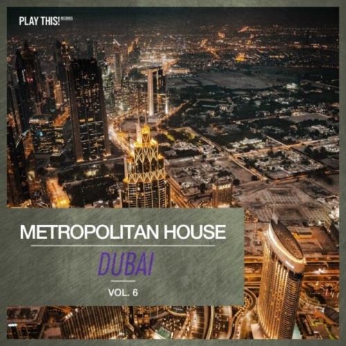 Metropolitan House: Dubai Vol 6 (2021)