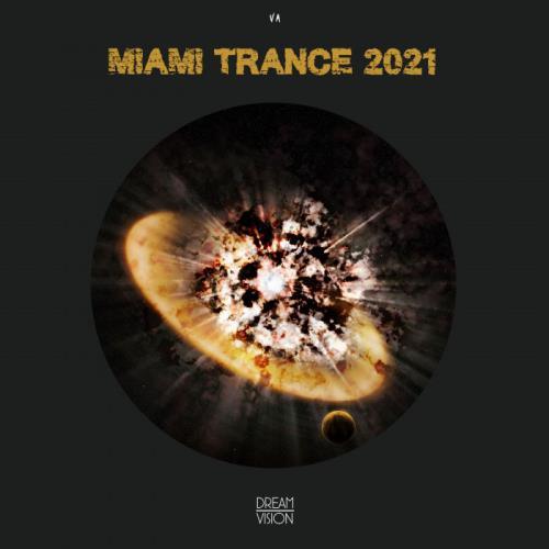 Dream Vision — Miami Trance 2021 (2021)
