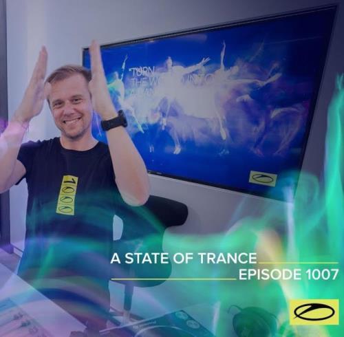 Armin van Buuren — A State Of Trance 1007 (2021-03-11)