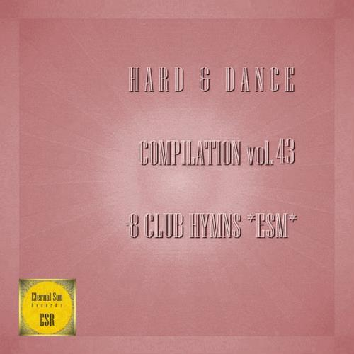 Hard & Dance Compilation Vol. 43 (8 Club Hymns ESM) (2021)