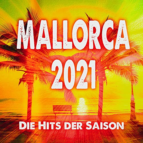 Mallorca 2021 (Die Hits Der Saison) (2021)